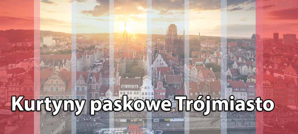 Kurtyny paskowe pcv Trójmiasto - Gdańsk, Gdynia, Sopot